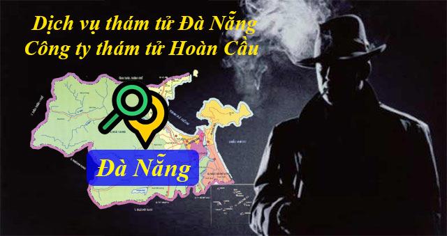 Dịch vụ thám tử tại Đà Nẵng | Văn phòng thám tử tư Đà Nẵng giá rẻ uy tín