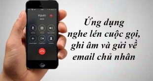 Ứng dụng nghe lén cuộc gọi, ghi âm và gửi về email