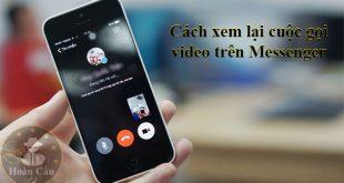 Cách nghe lại cuộc gọi nói chuyện video trên messenger facebook