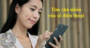Tìm người chủ nhân của số điện thoại mobifone, viettel, vinaphone