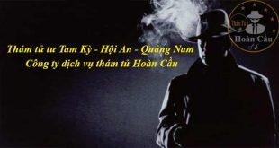 Dịch vụ thám tử tư tại Tam Kỳ, Hội An | Văn phòng thám tử Quảng Nam