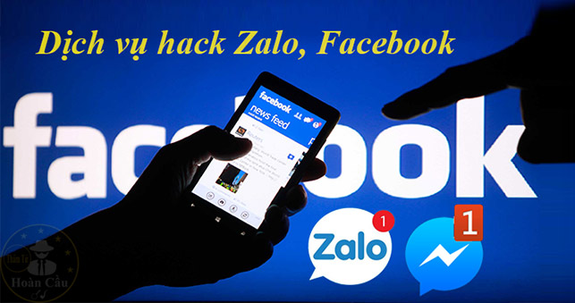 Dịch vụ hack Zalo, Facebook, Viber, Messenger, Gmail, Whatsapp