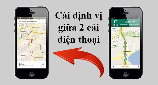 Cách cài định vị giữa 2 điện thoại ios iphone, android samsung