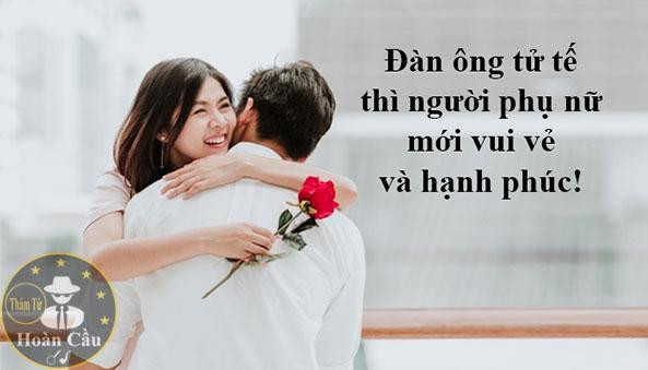 Đàn ông bản lĩnh, đàng hoàng, tử tế thì phụ nữ mới hạnh phúc vui vẻ
