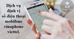 Dịch vụ định vị số điện thoại của viettel, Mobifone, Vinaphone