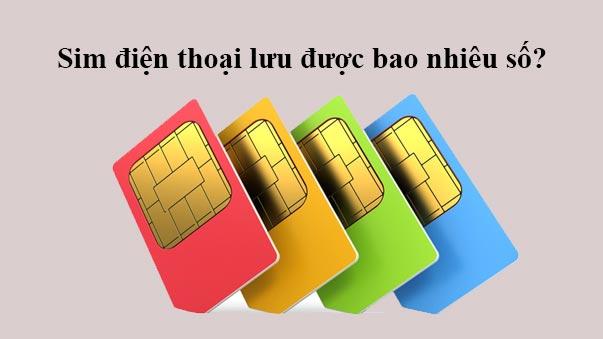 Sim điện thoại lưu được bao nhiêu số viettel, vinaphone, mobifone