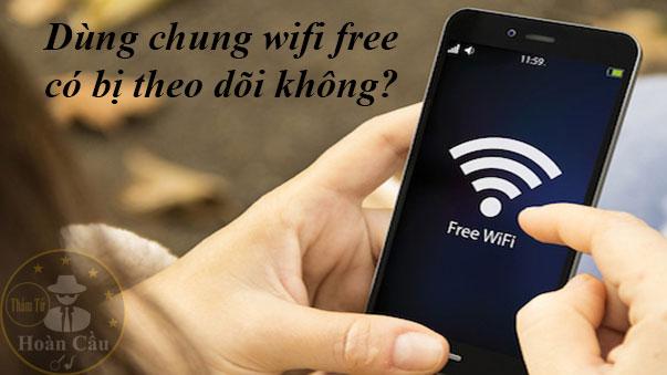 Dùng chung wifi có bị theo dõi và lộ thông tin không?