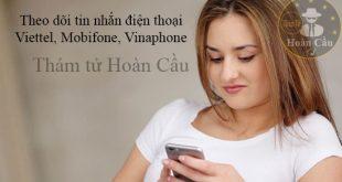 Cách theo dõi tin nhắn điện thoại mạng Viettel, Mobifone, Vinaphone
