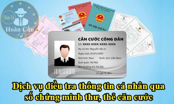 Dịch vụ điều tra thông tin cá nhân qua CMND, thẻ căn cước công dân