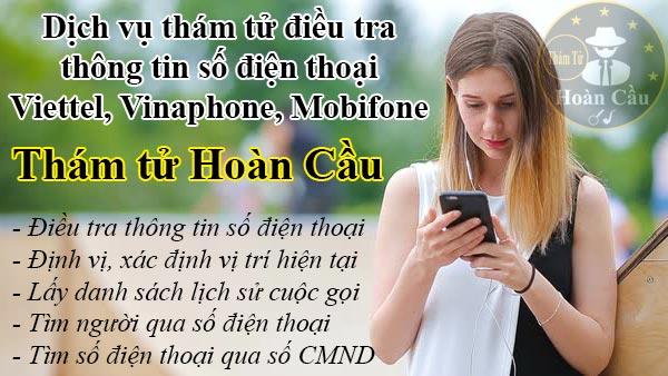 Dịch vụ định vị lấy danh sách cuộc gọi, điều tra số điện thoại Viettel, Vinaphone, Mobifone