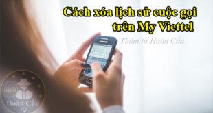 Cách xóa lịch sử cuộc gọi trên My Viettel và lịch sử tin nhắn