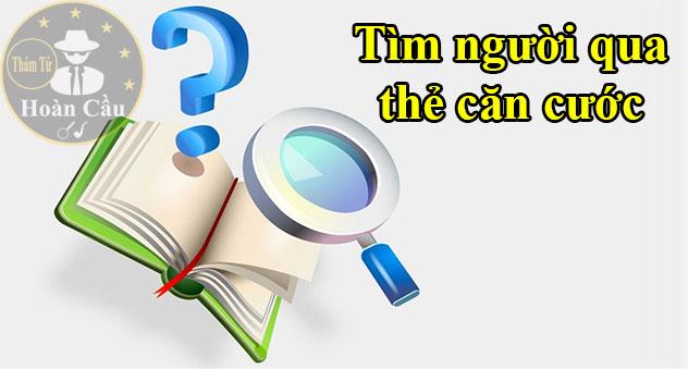 Dịch vụ tìm người qua số CMND chứng minh thư thẻ căn cước công dân