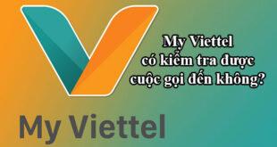 My Viettel có kiểm tra được cuộc gọi đến không? có 2 cách tra cứu