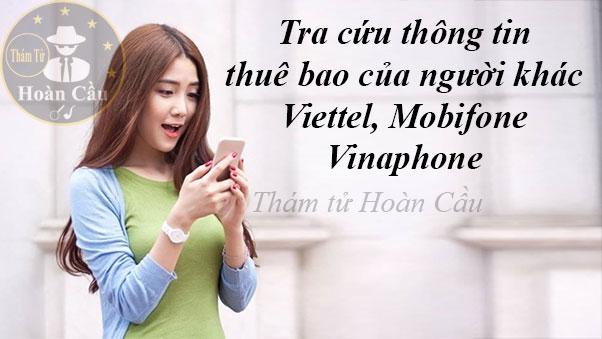 Tra cứu thông tin thuê bao viettel mobifone vinaphone của người khác