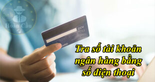 Cách tra số tài khoản ngân hàng bằng số điện thoại di động