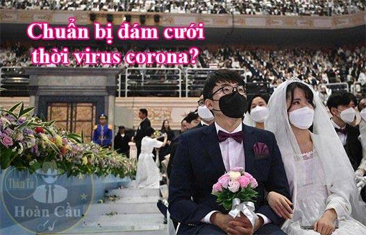 Đám cưới thời virus Corona cần lưu ý và chuẩn bị những gì?
