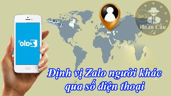 Cách định vị Zalo người khác đang ở đâu qua số điện thoại chính xác