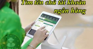 Tìm tên chủ tài khoản ngân hàng Vietcombank, Sacombank, Vietinbank, Teckcombank, BIDV, ACB, Donga, Agribank, MKbank, TPbank, HDbank